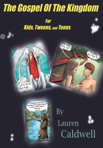 The Gospel of the Kingdom for Kids, Tweens, and Teens