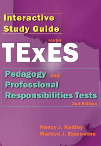 Study Guide for the TExES Pedagogy and Professional Responsibilities Tests