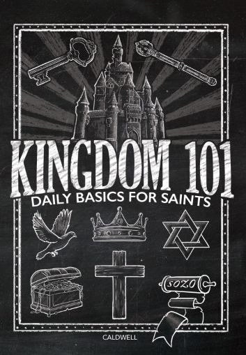 Kingdom 101: Daily Basics For Saints