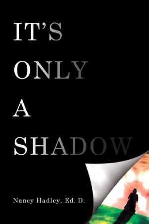 It's Only A Shadow