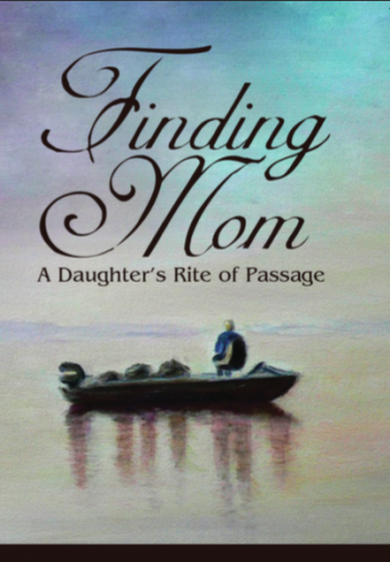 Finding Mom: A Daughter's Rite Of Passage