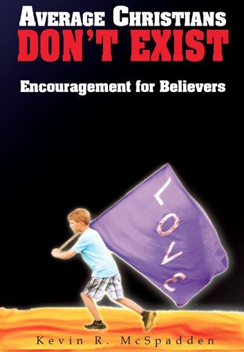 Average Christians Don't Exist: Encouragement For Believers