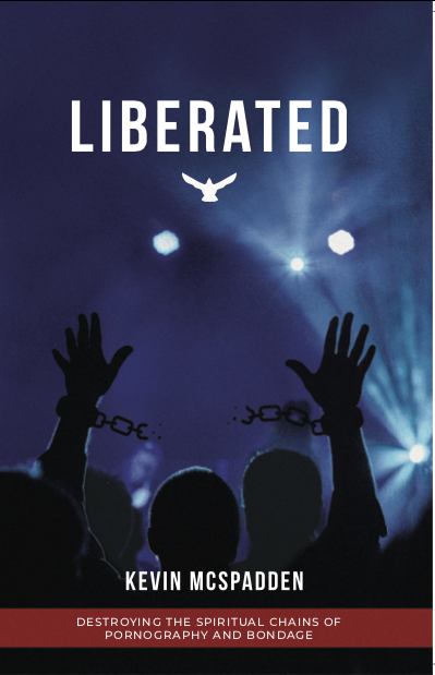 Liberated by Kevin McSpadden. Destroying the spiritual chains of pornography and bondage.